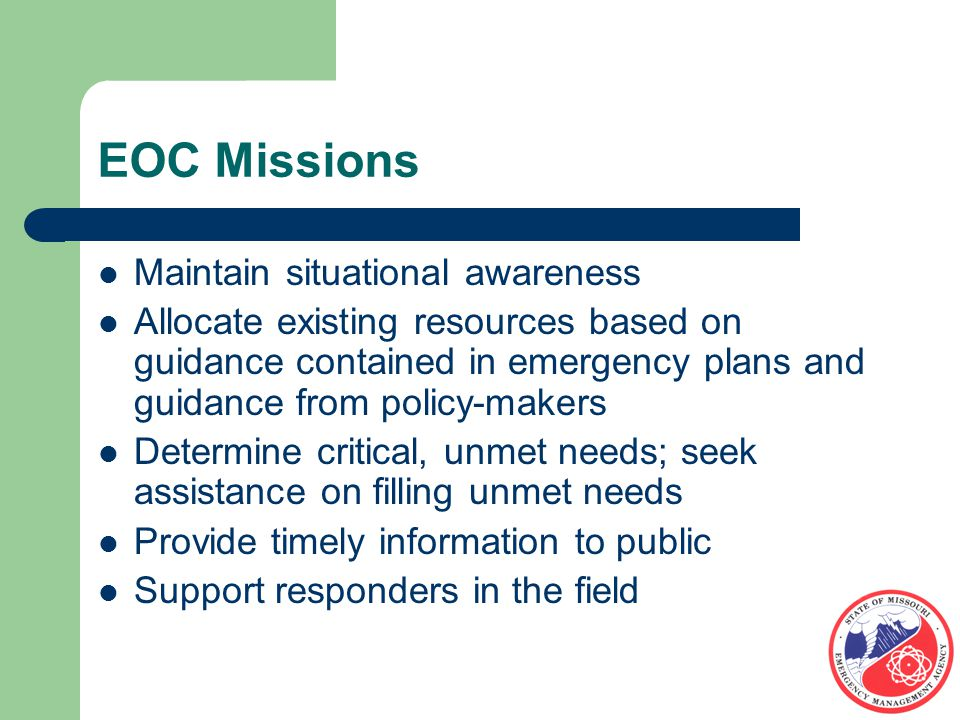 Typical EOC Organization Chief Executive/ Chief Elected Official EOC Coordinator Planning Situation Unit LogisticsAdmin/Fiscal Operations/ Coordination Group Human Services Emergency Services Infrastructure Joint Info Center Policy Group