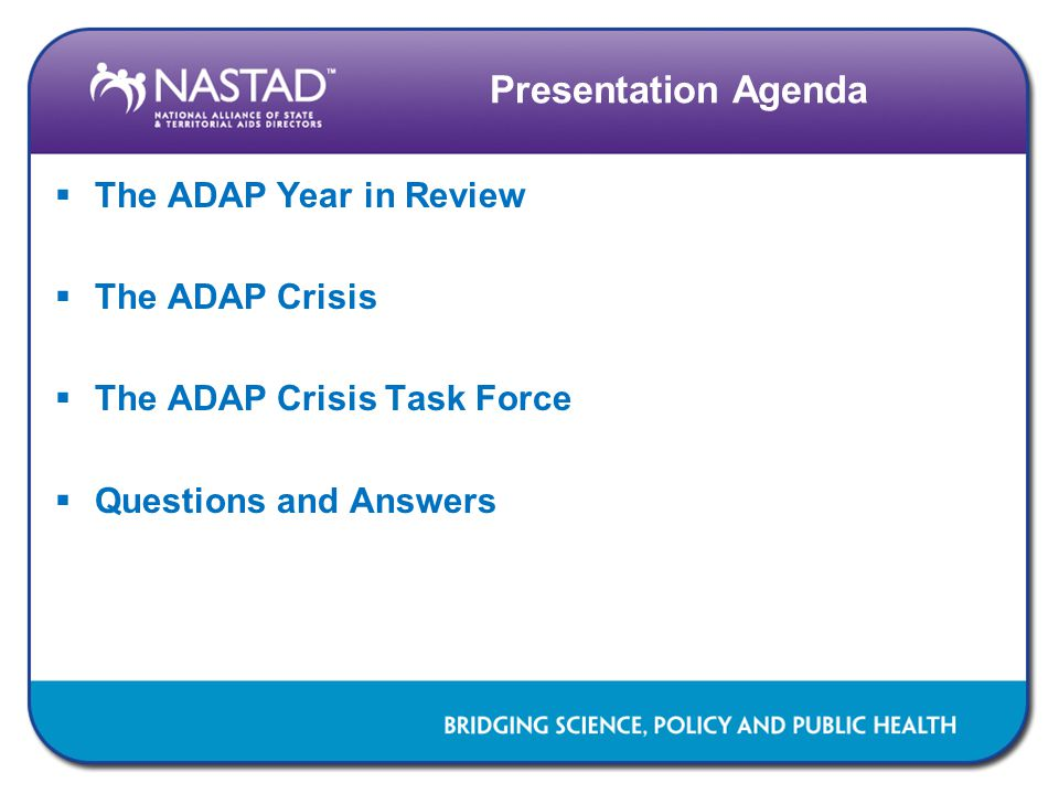 Presentation Agenda  The ADAP Year in Review  The ADAP Crisis  The ADAP Crisis Task Force  Questions and Answers