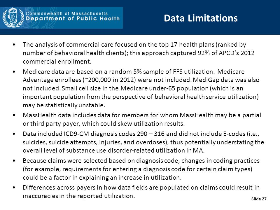 Data Limitations The analysis of commercial care focused on the top 17 health plans (ranked by number of behavioral health clients); this approach cap