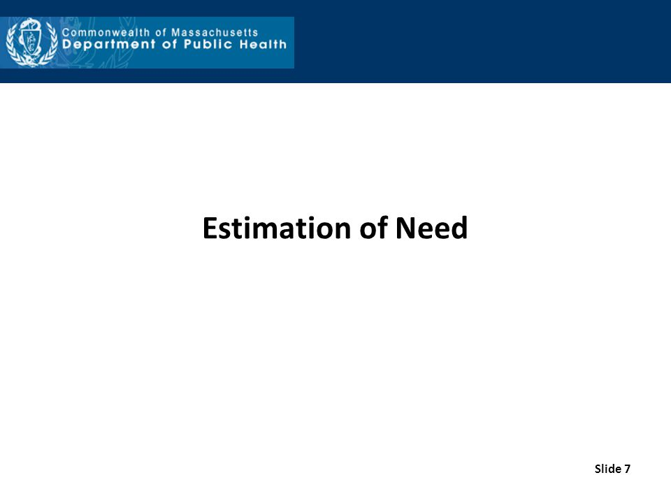 Estimation of Need Slide 7