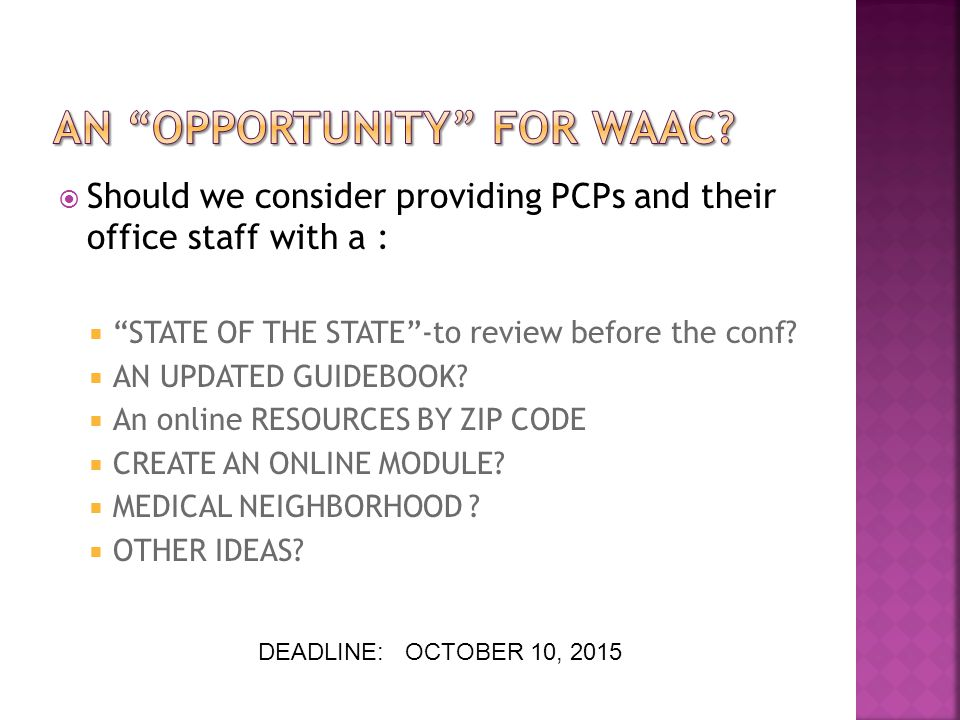  Should we consider providing PCPs and their office staff with a :  STATE OF THE STATE -to review before the conf.