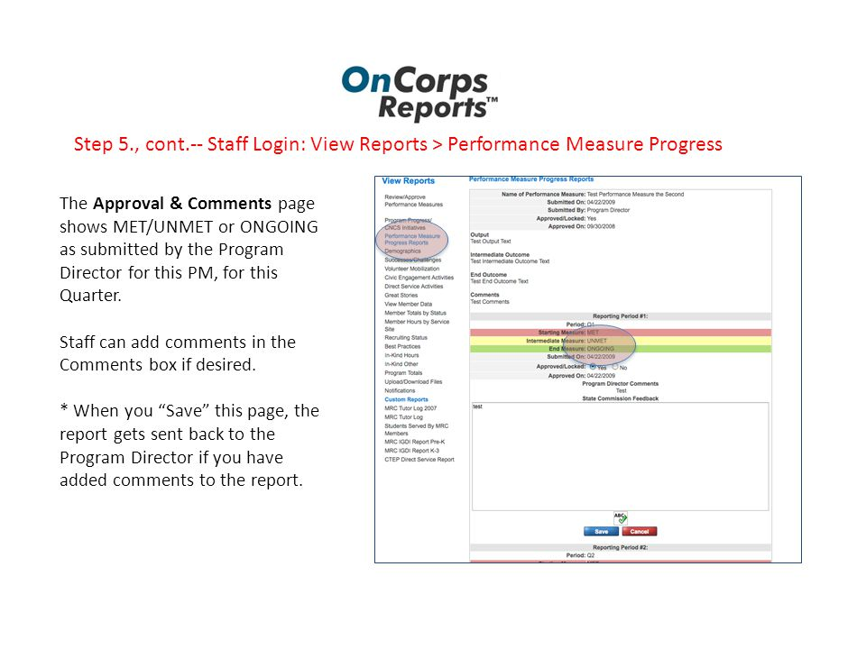 Step 5., cont.-- Staff Login: View Reports > Performance Measure Progress The Approval & Comments page shows MET/UNMET or ONGOING as submitted by the Program Director for this PM, for this Quarter.