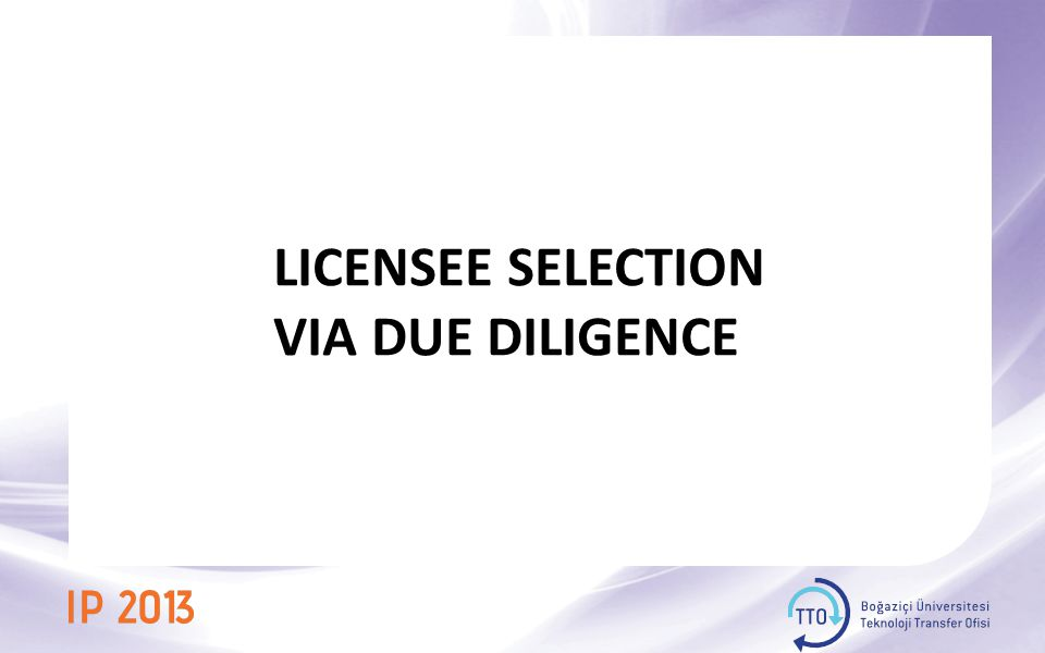LICENSEE SELECTION VIA DUE DILIGENCE