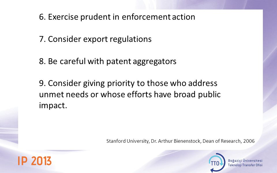 6. Exercise prudent in enforcement action 7. Consider export regulations 8.