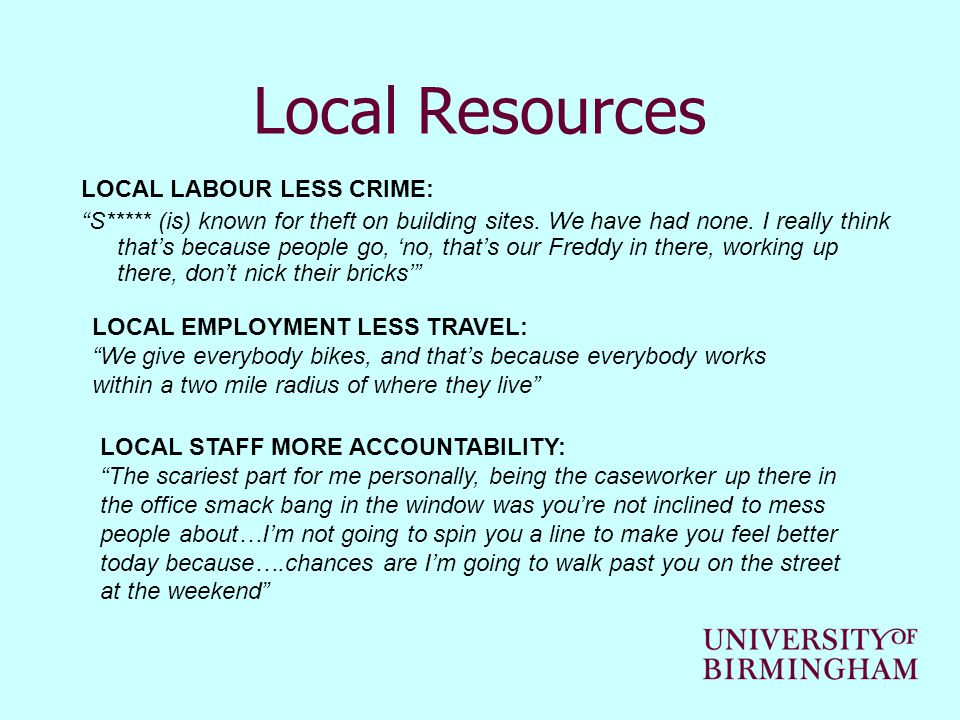 Local Resources LOCAL LABOUR LESS CRIME: S***** (is) known for theft on building sites.