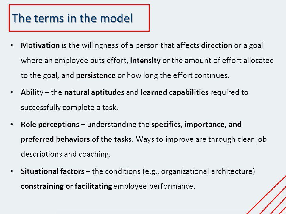 GratificationPerformance Intrinsic Reward Extrinsic Reward Managing Employee Motivation Work Effort Direction Intensity Persistence Needs and Drives Goals, expectations and feedback