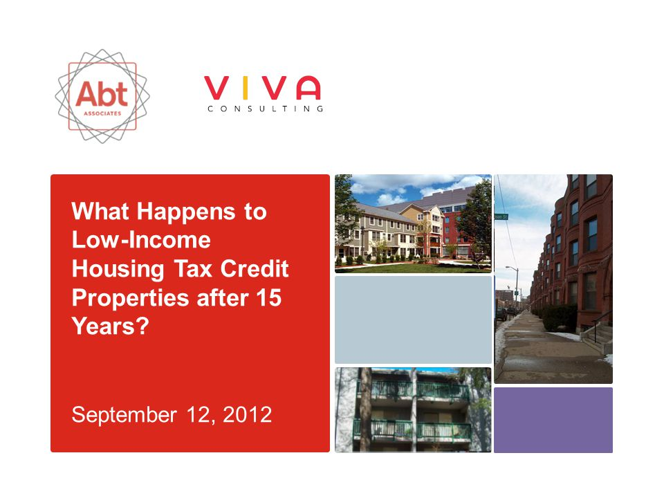 What Happens to Low-Income Housing Tax Credit Properties after 15 Years? September 12, 2012
