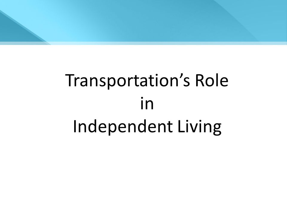 Transportation's Role in Independent Living