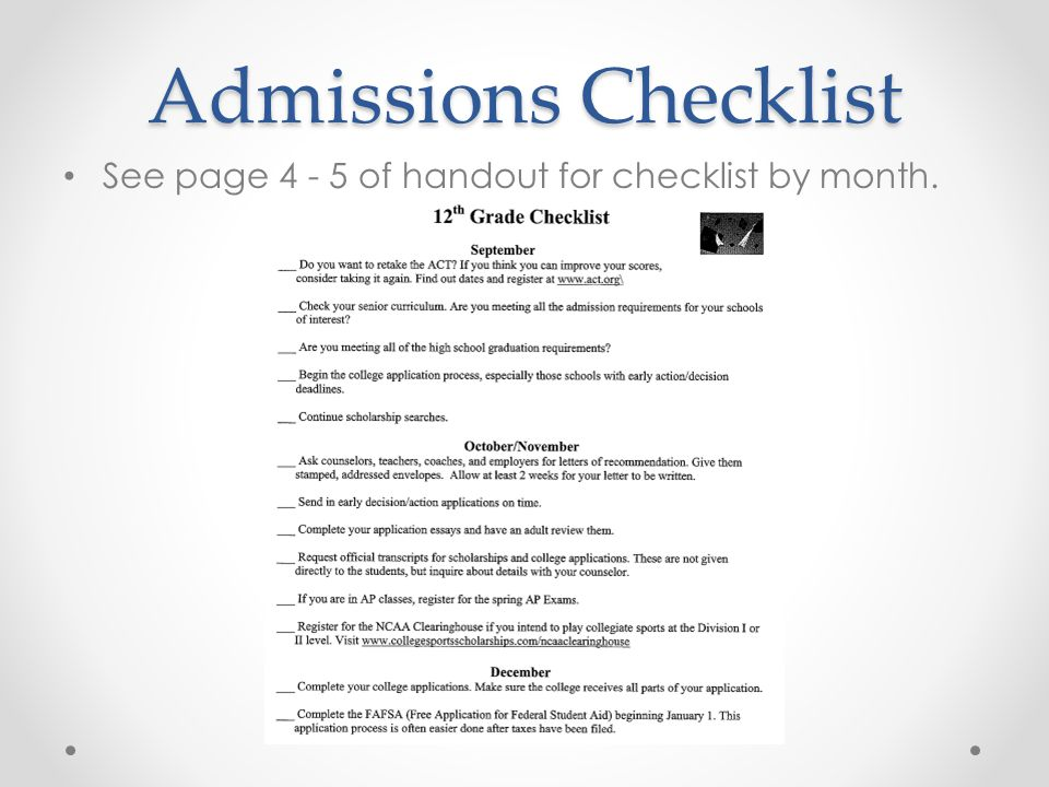 Admissions Checklist See page 4 - 5 of handout for checklist by month.