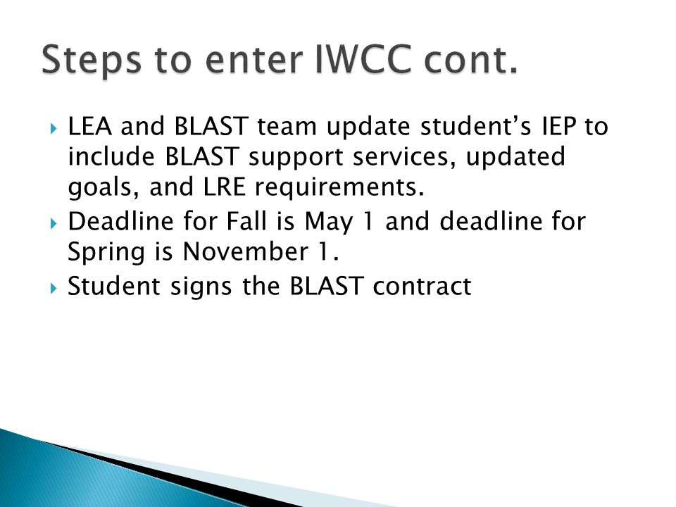  LEA and BLAST team update student's IEP to include BLAST support services, updated goals, and LRE requirements.