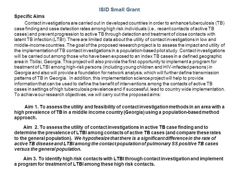 ISID Small Grant Specific Aims Contact investigations are carried out in developed countries in order to enhance tuberculosis (TB) case finding and ca