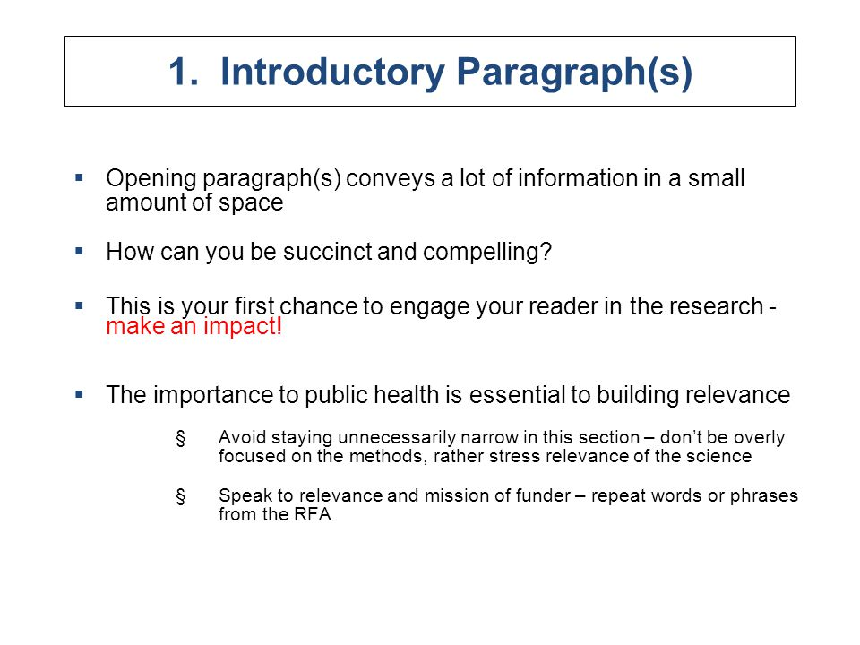 1. Introductory Paragraph(s)  Opening paragraph(s) conveys a lot of information in a small amount of space  How can you be succinct and compelling?