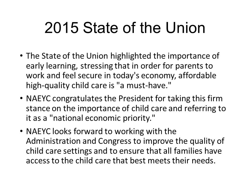 President Announces Exciting New Child Care Proposal On January 21, 2015, President Obama outlined his plan to make affordable, quality child care available to every working and middle-class family with young children.
