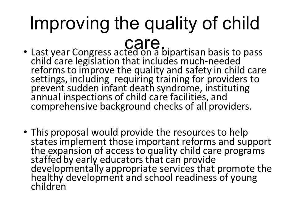 FY 2016 Budget The President's budget recognizes that quality child care is expensive, but is a necessary cost for most families.