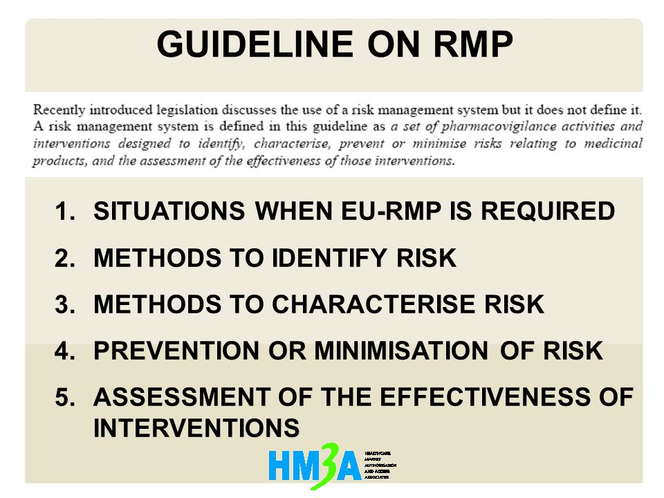 1.SITUATIONS WHEN EU-RMP IS REQUIRED 2.METHODS TO IDENTIFY RISK 3.METHODS TO CHARACTERISE RISK 4.PREVENTION OR MINIMISATION OF RISK 5.ASSESSMENT OF TH