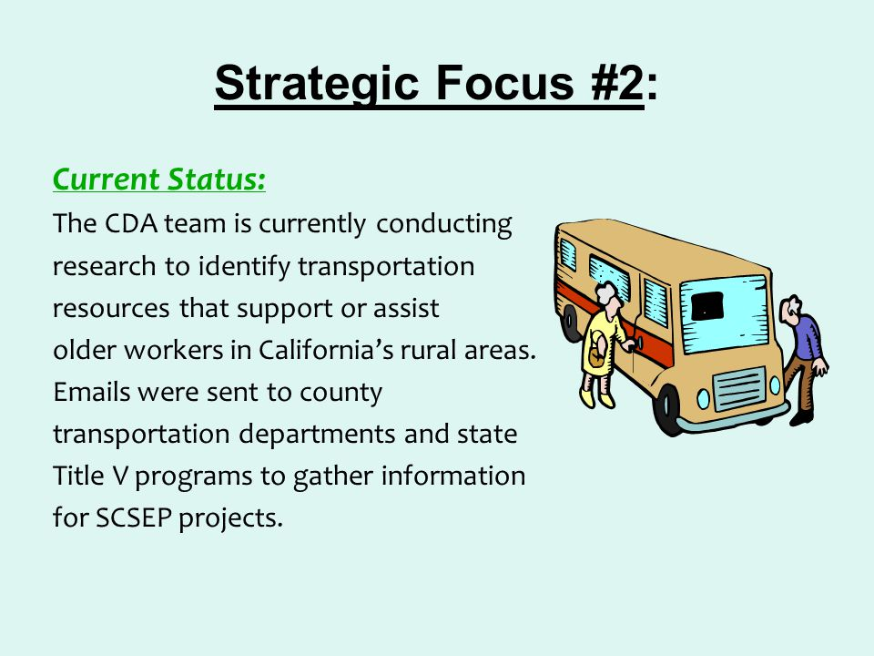 Current Status: The CDA team is currently conducting research to identify transportation resources that support or assist older workers in California'