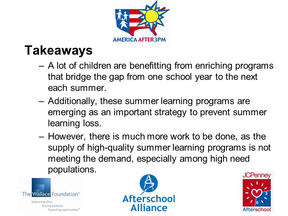 Takeaways –A lot of children are benefitting from enriching programs that bridge the gap from one school year to the next each summer.