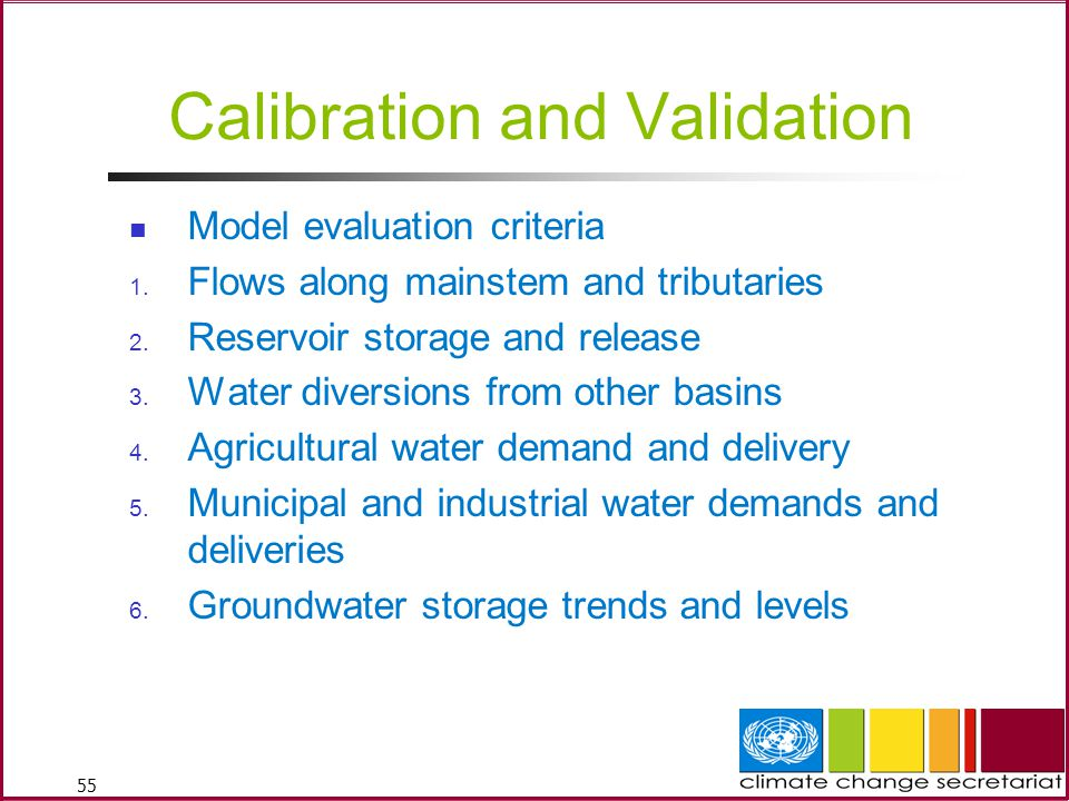 55 Calibration and Validation Model evaluation criteria 1.