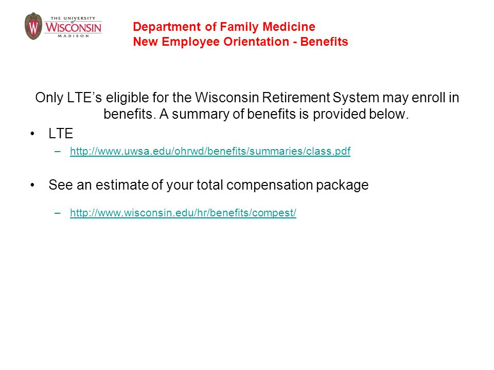 Only LTE's eligible for the Wisconsin Retirement System may enroll in benefits. A summary of benefits is provided below. LTE –http://www.uwsa.edu/ohrw