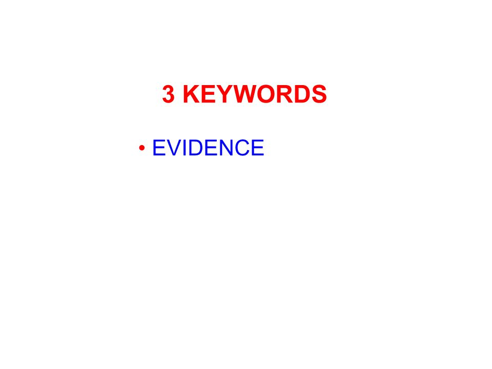 3 KEYWORDS EVIDENCE