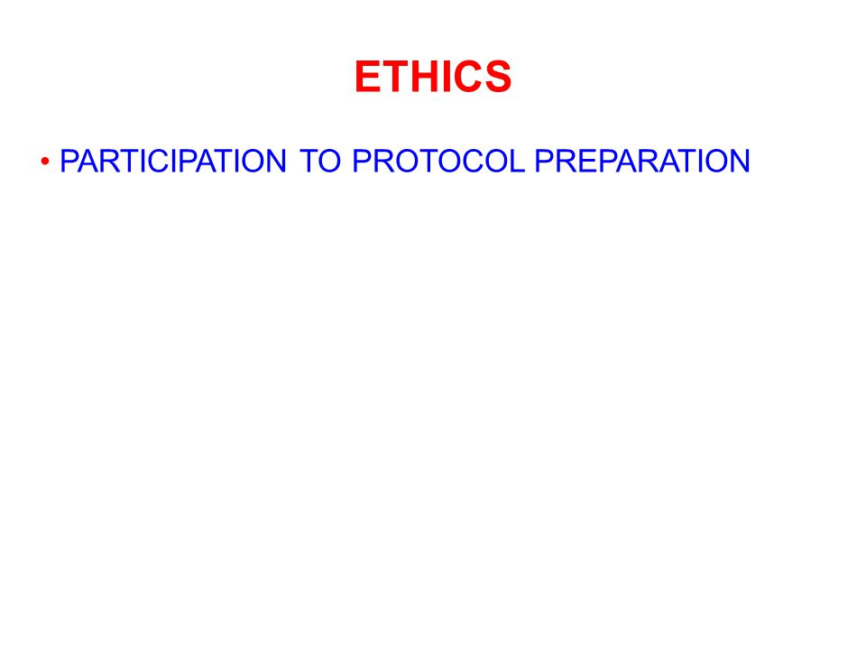 ETHICS PARTICIPATION TO PROTOCOL PREPARATION