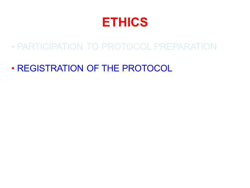 ETHICS PARTICIPATION TO PROTOCOL PREPARATION REGISTRATION OF THE PROTOCOL