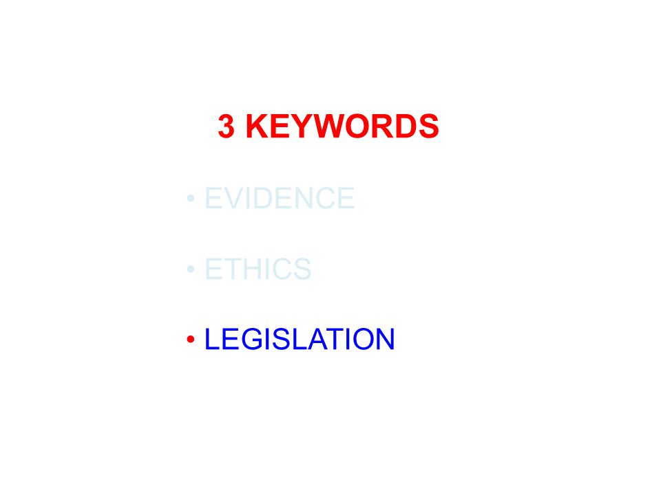 3 KEYWORDS EVIDENCE ETHICS LEGISLATION