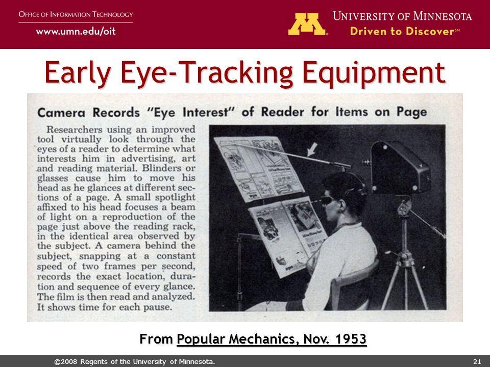 ©2008 Regents of the University of Minnesota.21 Early Eye-Tracking Equipment From Popular Mechanics, Nov.