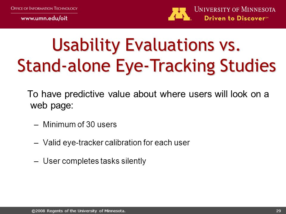 ©2008 Regents of the University of Minnesota.29 Usability Evaluations vs.