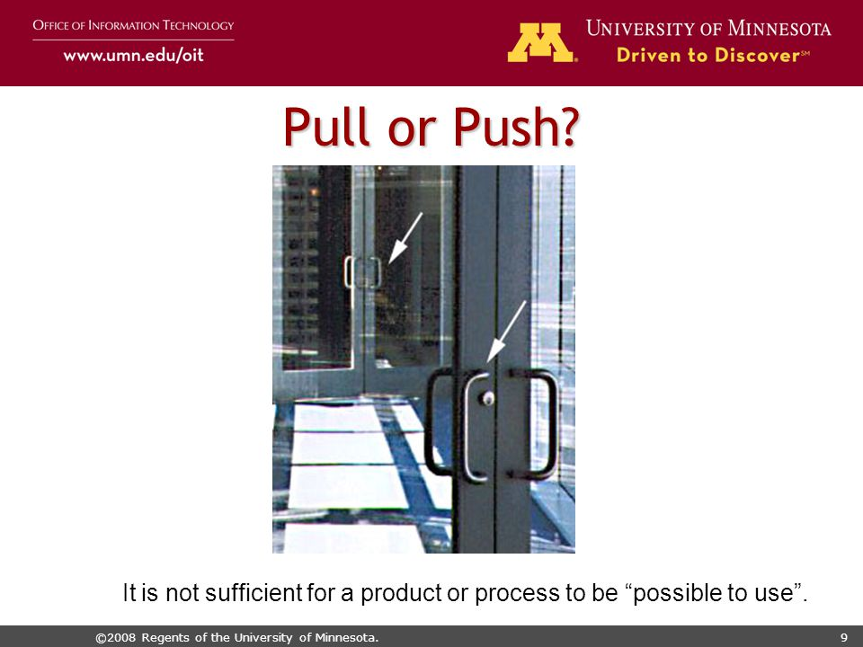 ©2008 Regents of the University of Minnesota.9 Pull or Push.