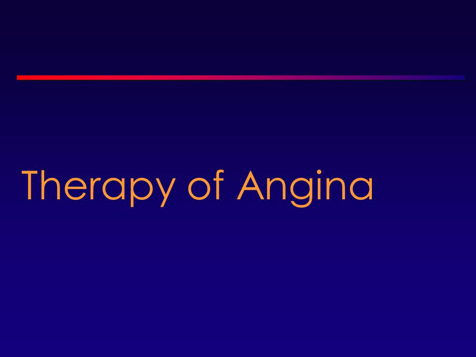 Therapy of Angina