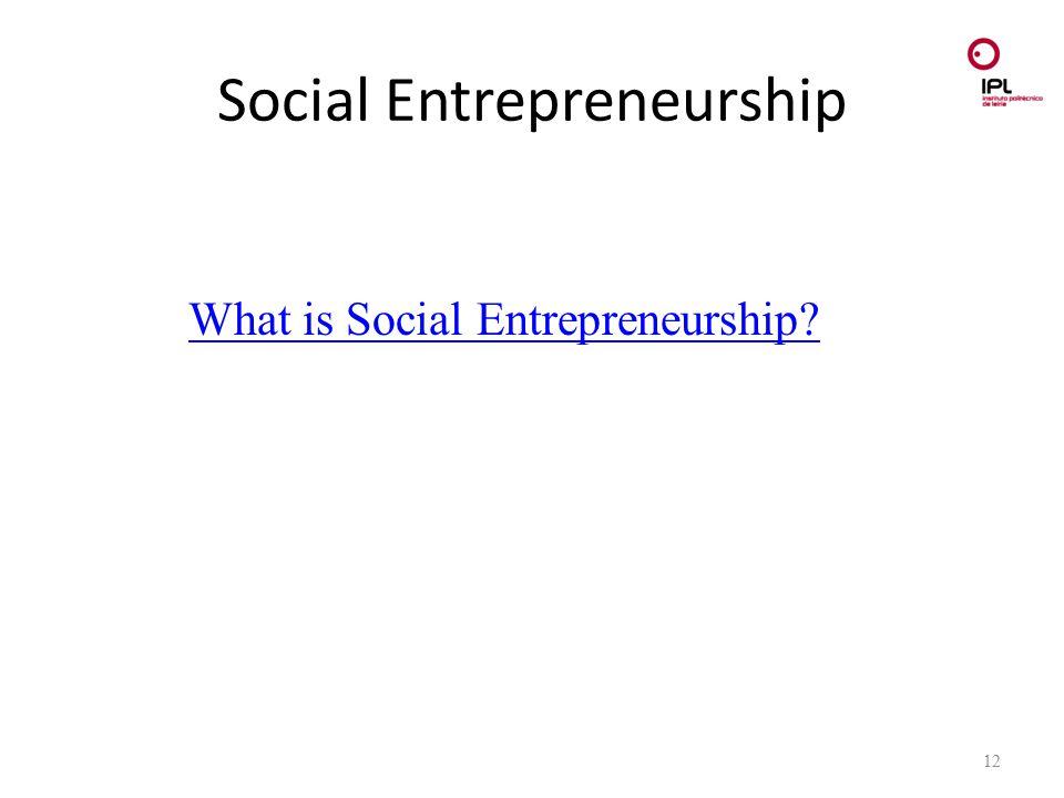 Dream > Believe > Pursue Social Entrepreneurship 12 What is Social Entrepreneurship?