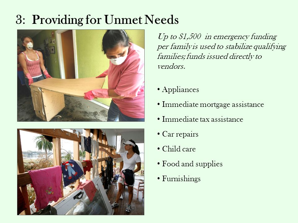 3: Providing for Unmet Needs Up to $1,500 in emergency funding per family is used to stabilize qualifying families; funds issued directly to vendors.