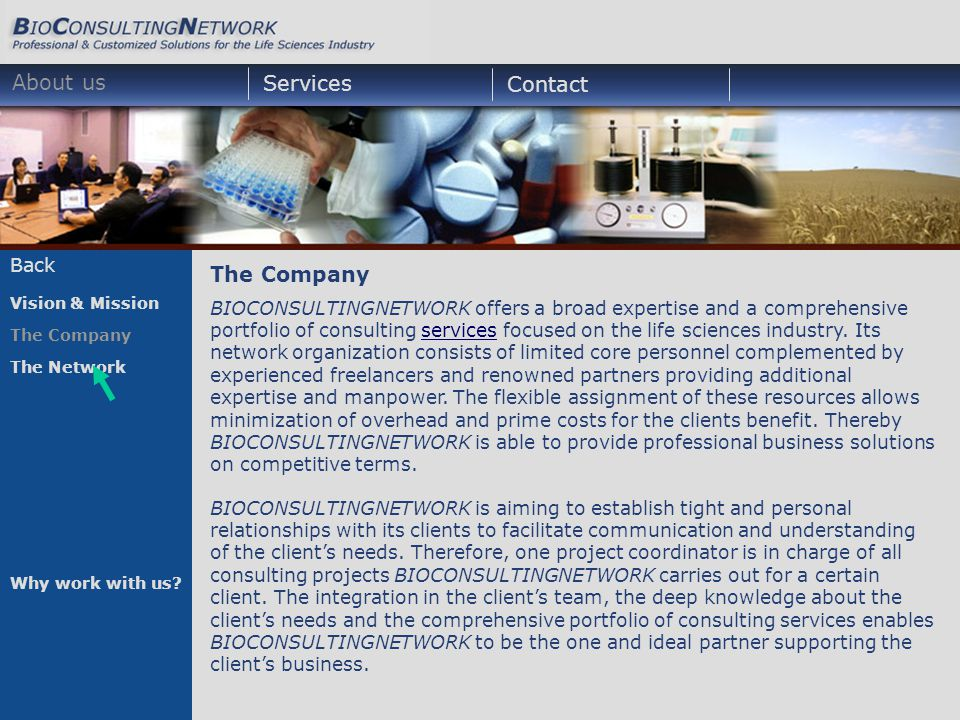 The Company About us Services Contact Back Vision & Mission The Network Why work with us.