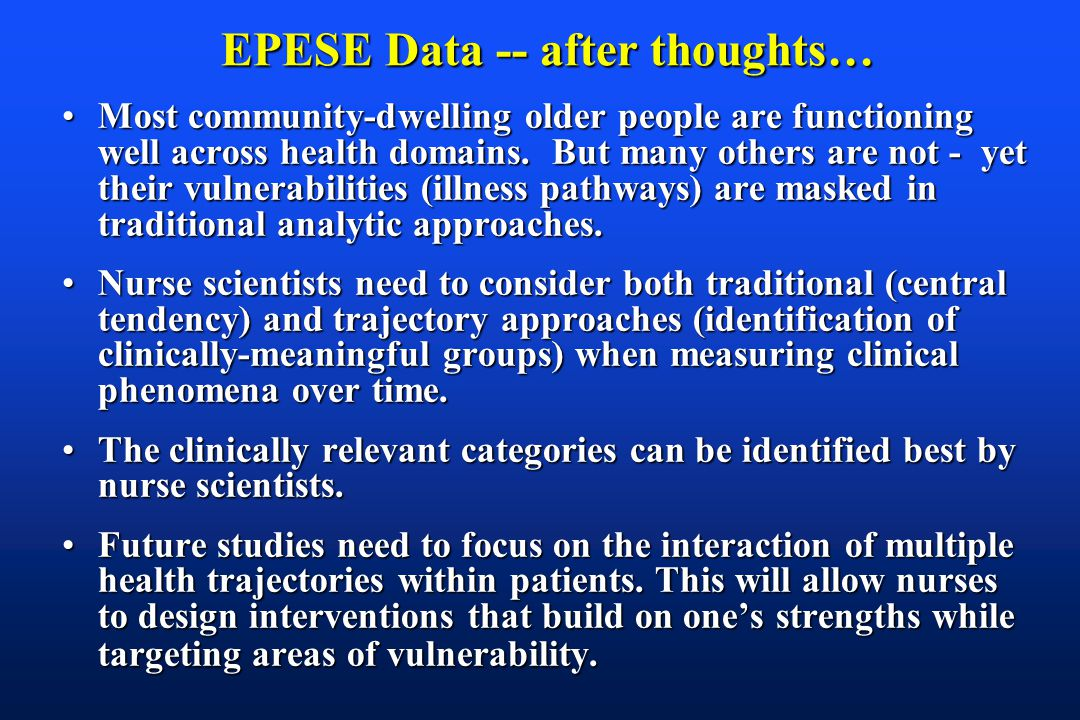 EPESE Data -- after thoughts… Most community-dwelling older people are functioning well across health domains.