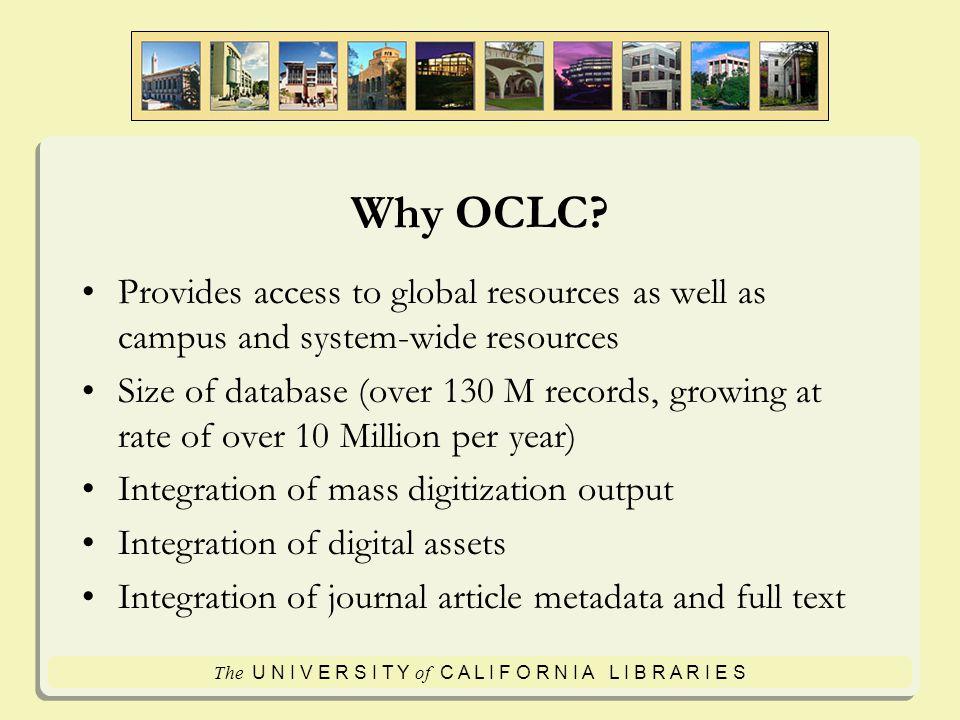 The U N I V E R S I T Y of C A L I F O R N I A L I B R A R I E S Why OCLC.