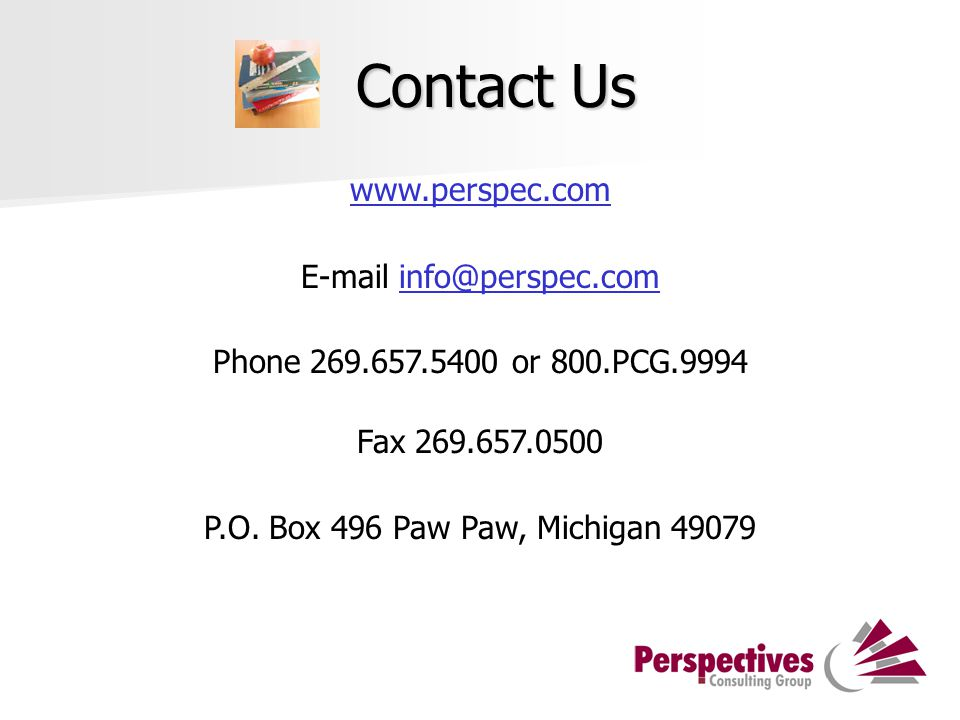 Contact Us www.perspec.com E-mail info@perspec.cominfo@perspec.com Phone 269.657.5400 or 800.PCG.9994 Fax 269.657.0500 P.O. Box 496 Paw Paw, Michigan