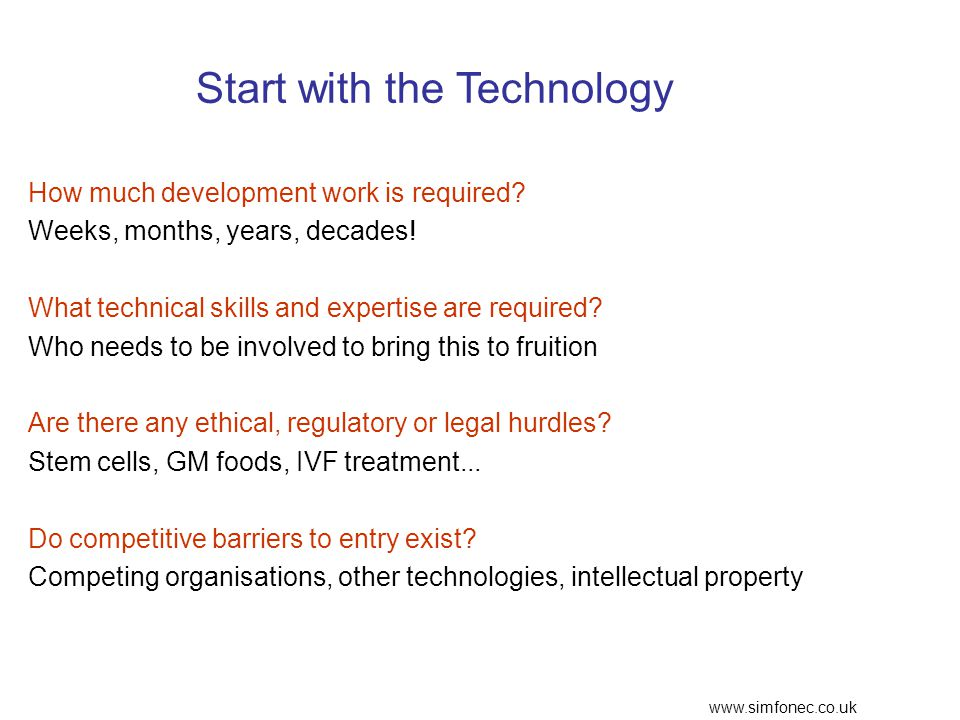 www.simfonec.co.uk Start with the Technology How much development work is required.