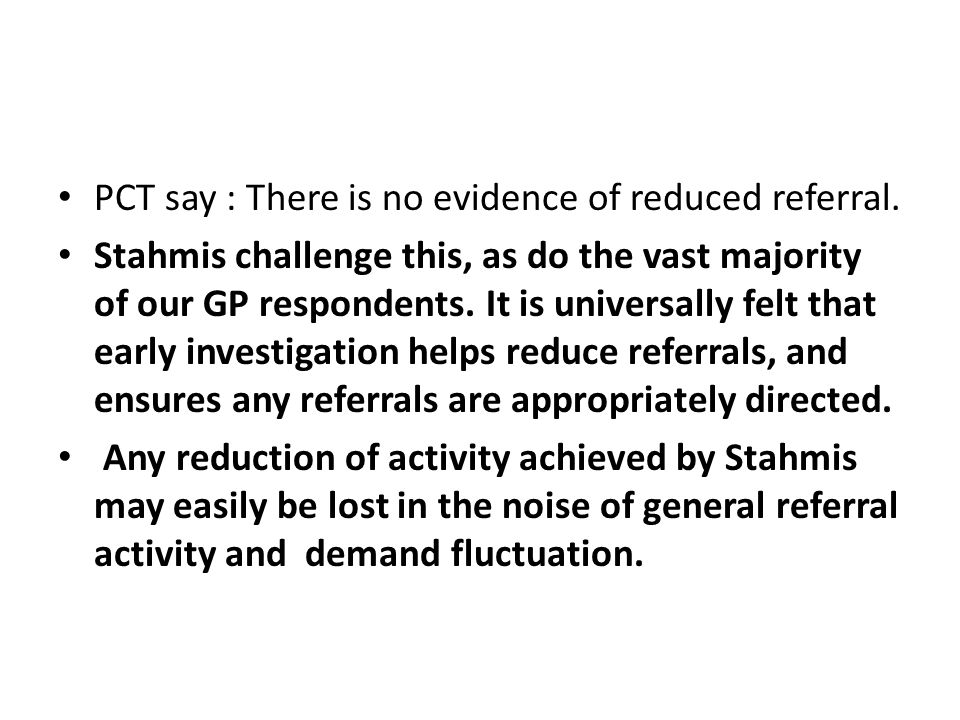PCT say : There is no evidence of reduced referral.