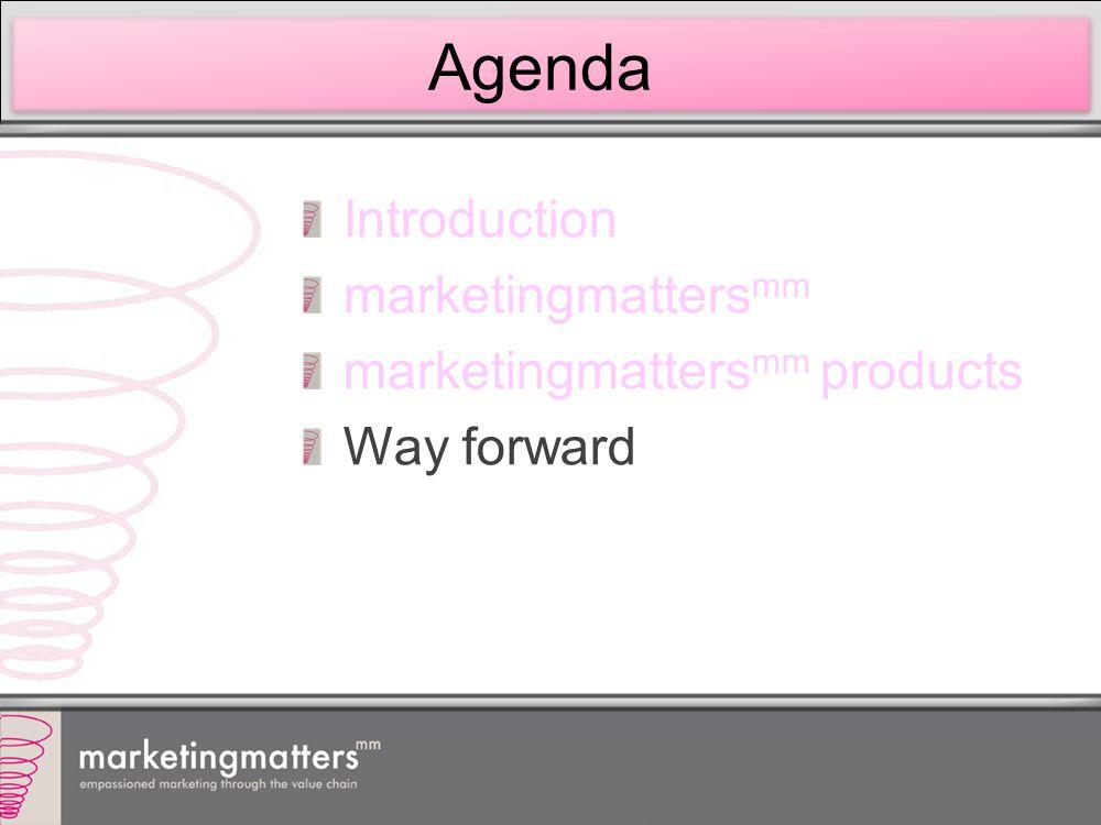 Agenda Introduction marketingmatters mm marketingmatters mm products Way forward
