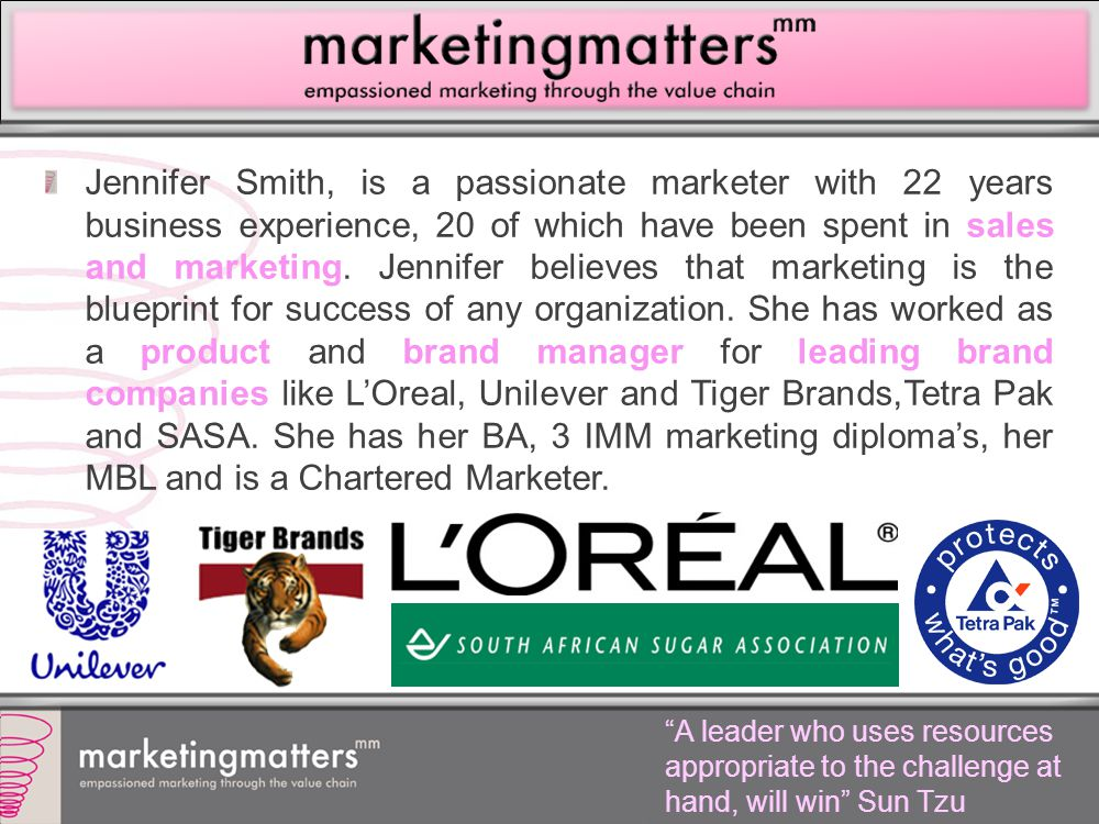 Jennifer Smith, is a passionate marketer with 22 years business experience, 20 of which have been spent in sales and marketing. Jennifer believes that