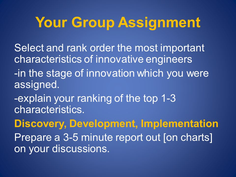Your Group Assignment Select and rank order the most important characteristics of innovative engineers -in the stage of innovation which you were assi