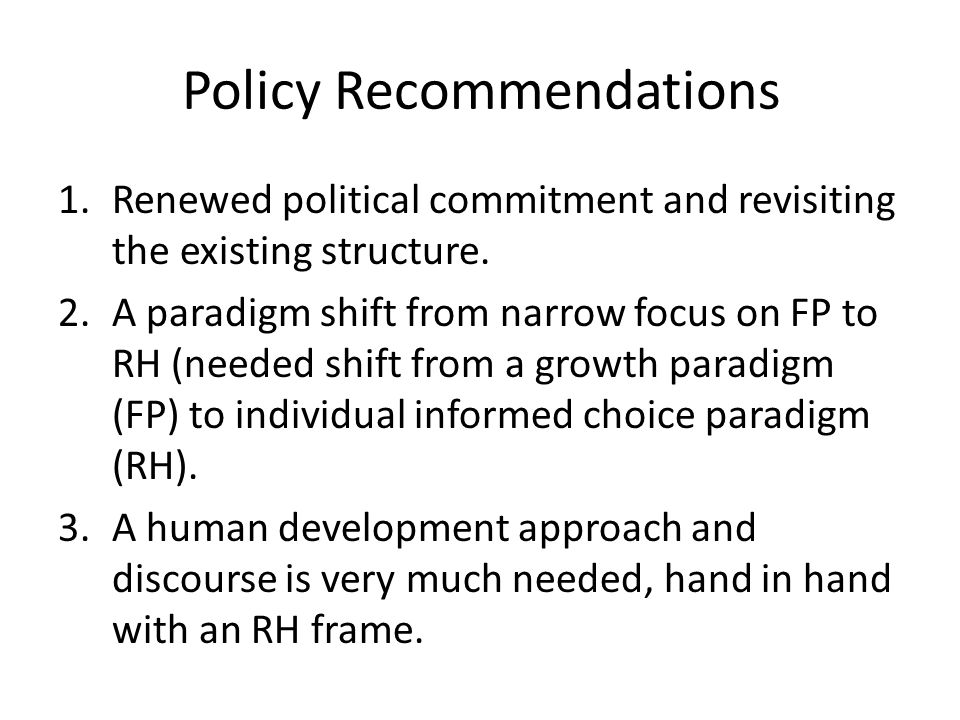 Policy Recommendations 1.Renewed political commitment and revisiting the existing structure.