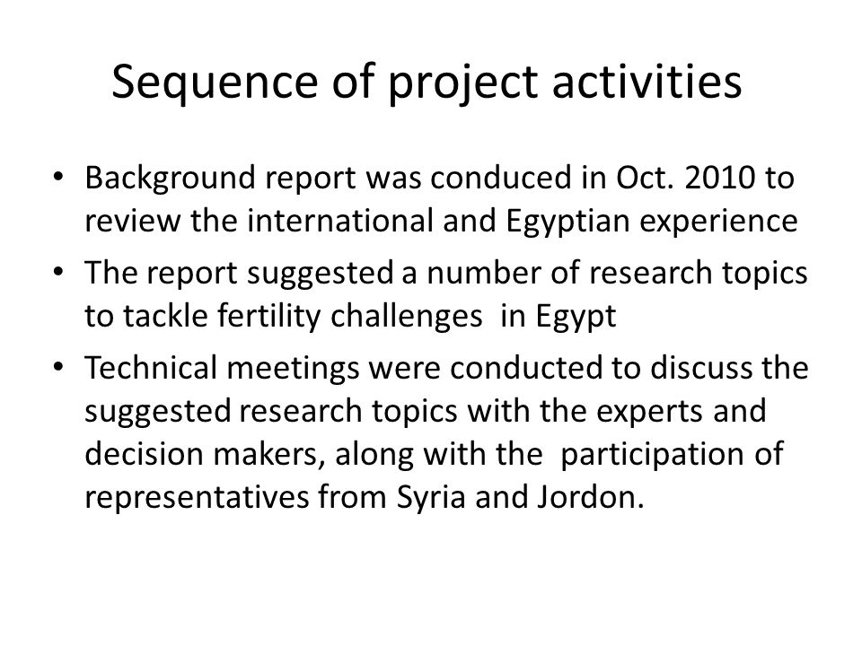 Sequence of project activities Background report was conduced in Oct.