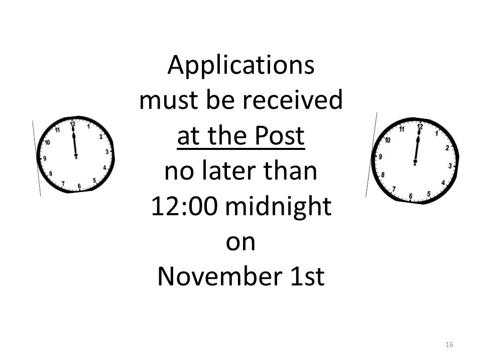 Applications must be received at the Post no later than 12:00 midnight on November 1st 16