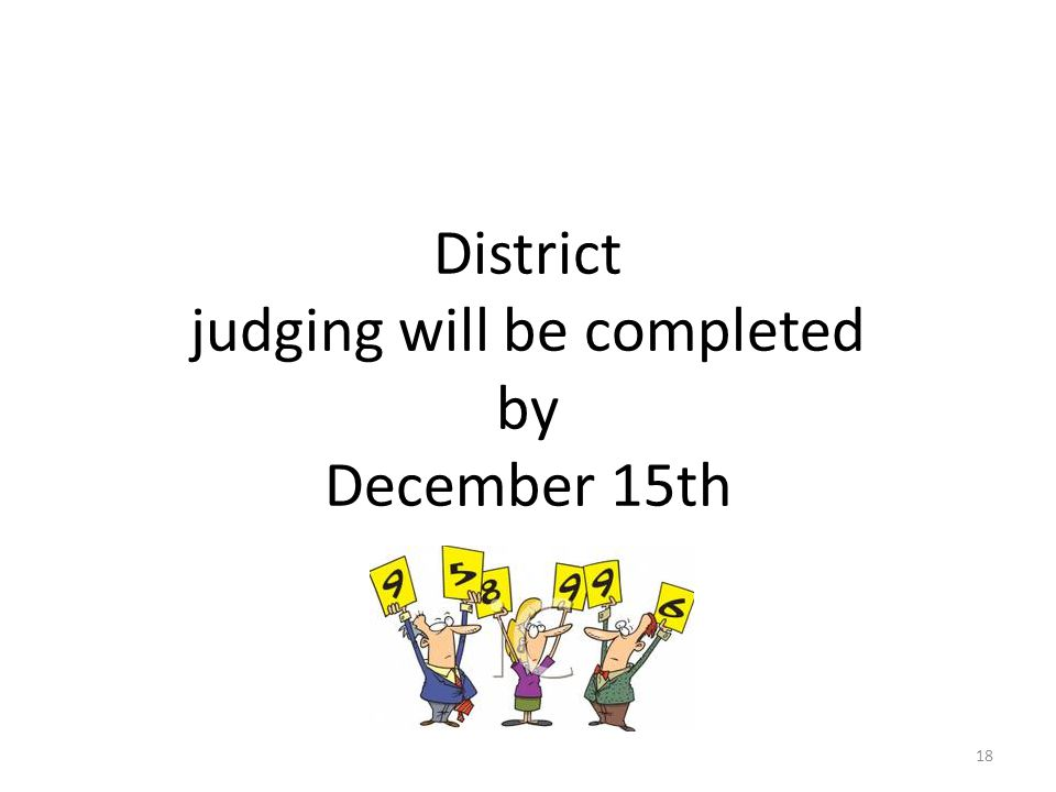 District judging will be completed by December 15th 18