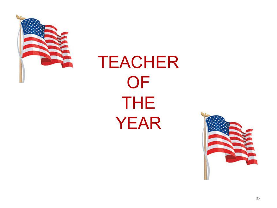 TEACHER OF THE YEAR 38