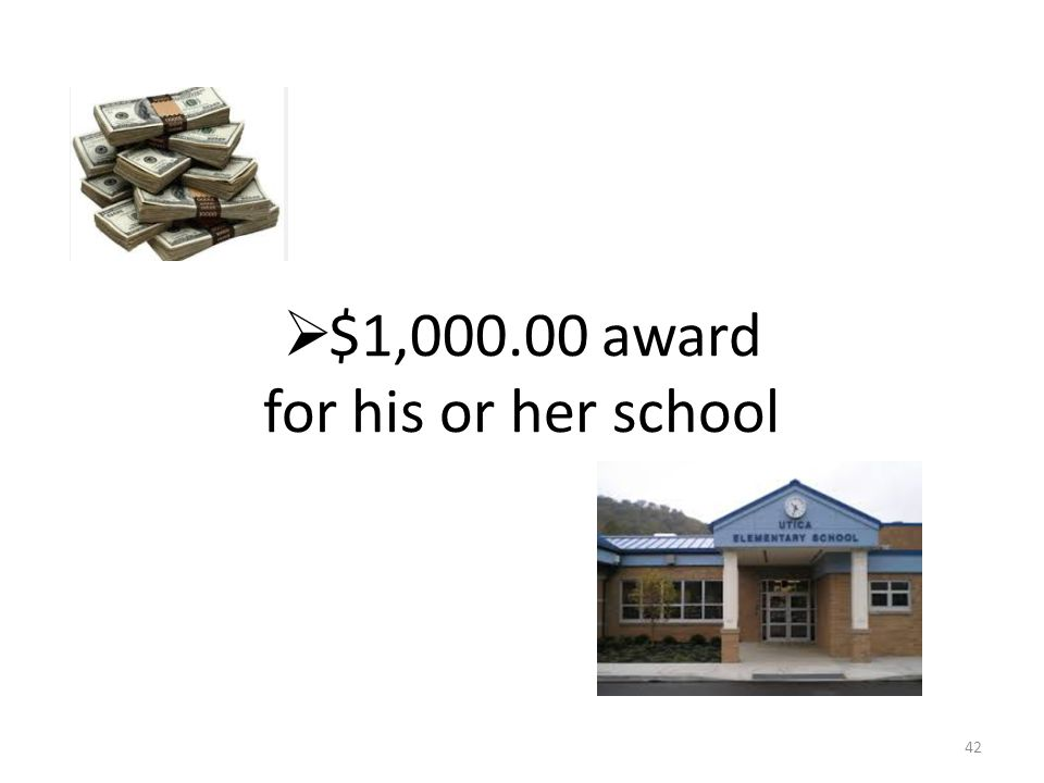  $1,000.00 award for his or her school 42