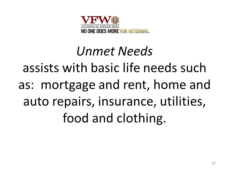 Unmet Needs assists with basic life needs such as: mortgage and rent, home and auto repairs, insurance, utilities, food and clothing.