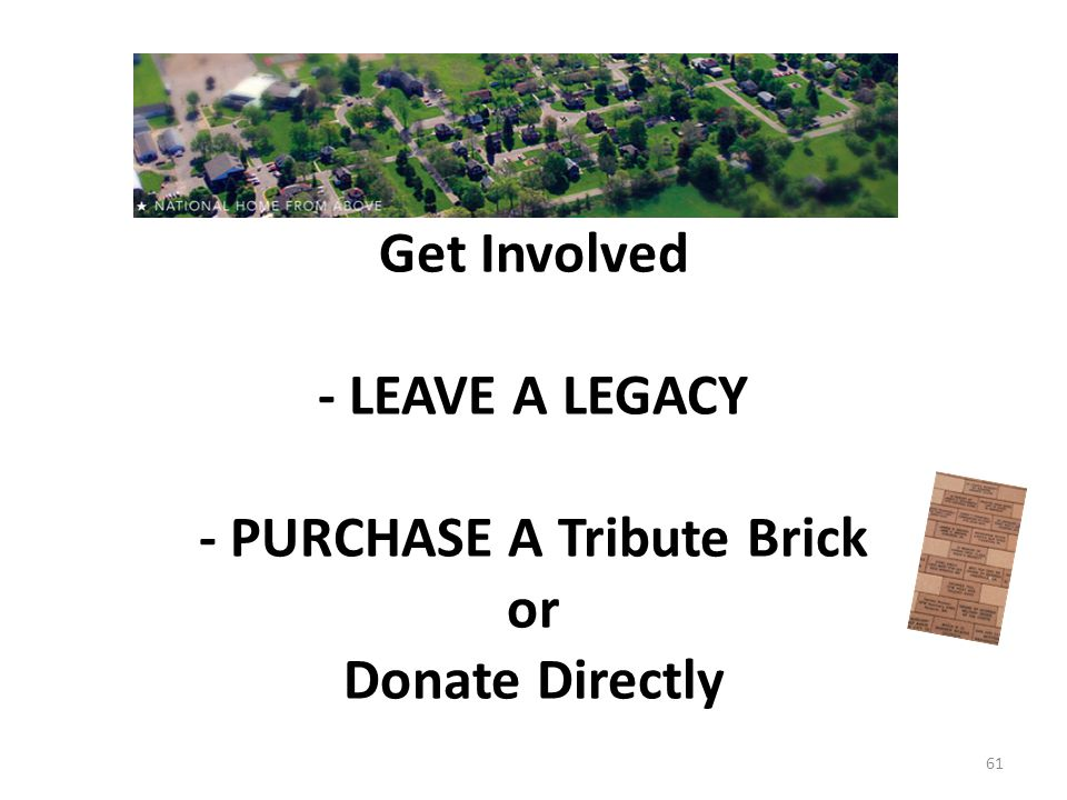  Get Involved - LEAVE A LEGACY - PURCHASE A Tribute Brick or Donate Directly 61